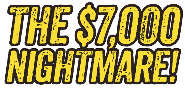 The $7.000 nightmare